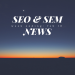 Google Dominating Mobile, Updates to Local and Mobile Search, + More in This Week's SEO & SEM News Roundup