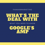 What's the Deal With Google's AMP (Accelerated Mobile Pages)? Here's What You Need to Know