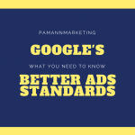 Google's Better Ads Standards: What You Need to Know