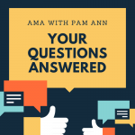 AMA With Pam Ann Aungst: Your Questions Answered