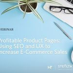 Profitable Product Pages: Using SEO and UX to Increase E-Commerce Sales