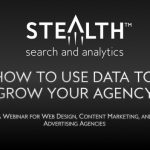 How to Use Data to Grow Your Agency: A Webinar for Web Design, Content Marketing, and Advertising Agencies