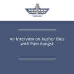 An Interview on Author Bios with Pam Aungst