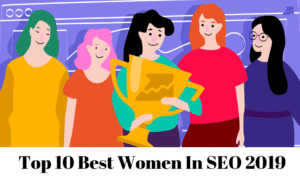 Top 10 Best Women In SEO 2019