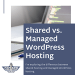 What's the Difference Between Shared Hosting and Managed WordPress Hosting for Agencies?