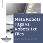Which is Better for SEO: Meta Robots Tags vs. Robots.txt?