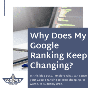 Why does your Google ranking keep changing?