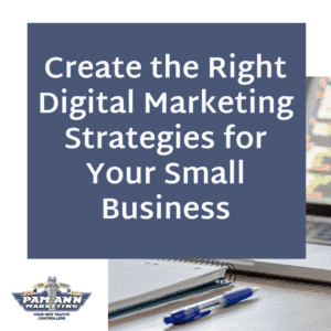 Create the right digital marketing strategies for your small business